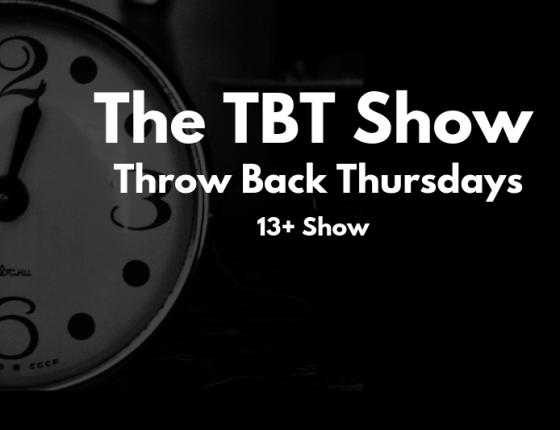 Throwback Thursday Show (13+)