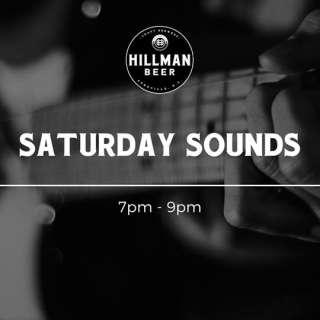 Hillman Beer Presents: Saturday Sounds