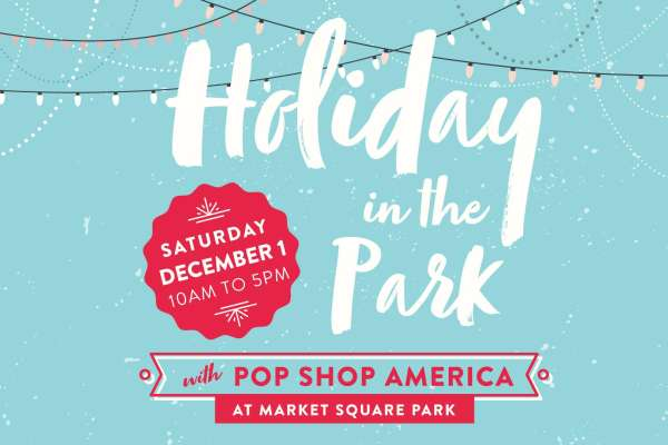 Holiday in the Park – Pop Up Downtown HTX