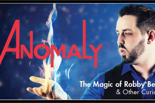 Anomaly: The Magic of Robby Bennett and Other Curiosities