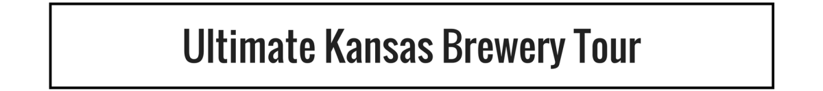 Ultimate Kansas Brewery Tour