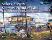 Sailors, Keepers, Shipwrecks, and The Maid
