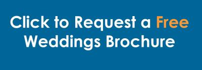 Click to Request a Free Weddings Brochure