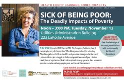 "Health Equity Learning Series: ""Sick of Being Poor: The Deadly Impacts of Poverty"""