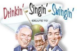 Drinkin, Singin, Swingin - Salute to Frank Sinatra, Sammy Davis Jr & Dean Martin - Cover Photo