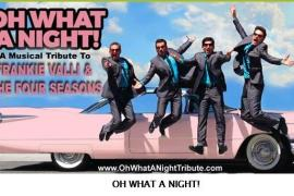 Oh What A Night! - Musical Tribute to Frankie Valli & The Four Seasons - Cover Photo