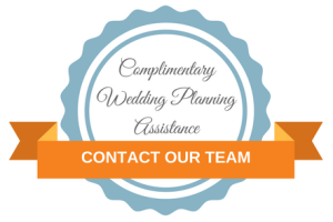 Contact Our Team for Complimentary Wedding Planning Assistance