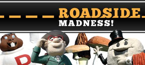 Roadside Madness - Vote for your favourite Roadside Attraction?