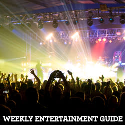 Weekly entertainment guide