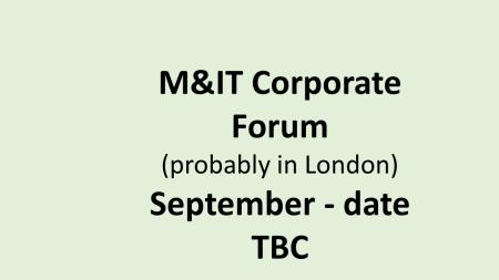 UK M&IT Corporate forum