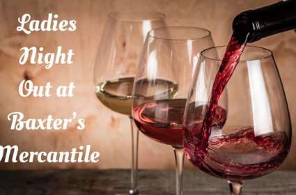 Ladies Night Out at Baxter's Mercantile