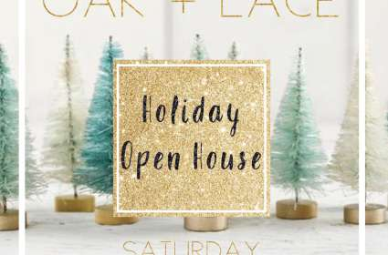 Oak and Lace Holiday Open House