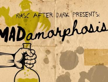 RMSC After Dark - MADamorphosis
