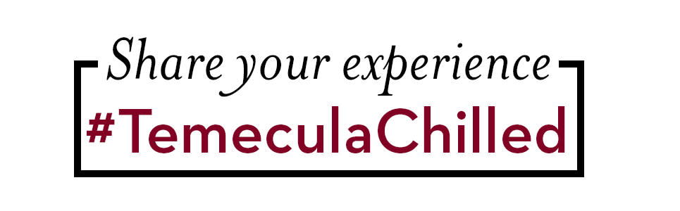 Share our Temecula Chilled Experience