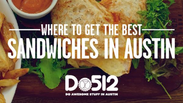 Where to get the best sandwiches in Austin