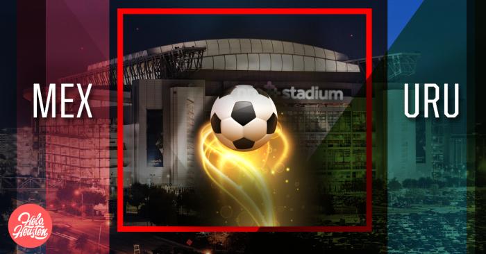 Houston - MX vs URU