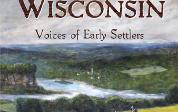 History Sandwiched In: The Making of Pioneer Wisconsin