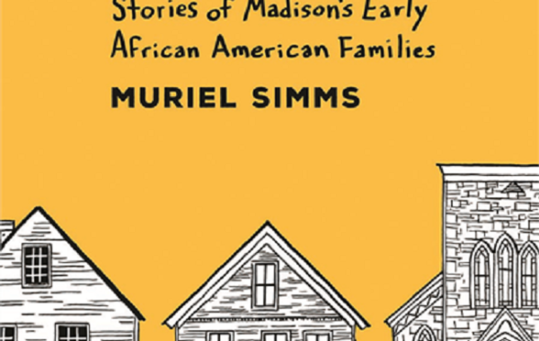 History Sandwiched In: Stories of Madison's Early African American Families
