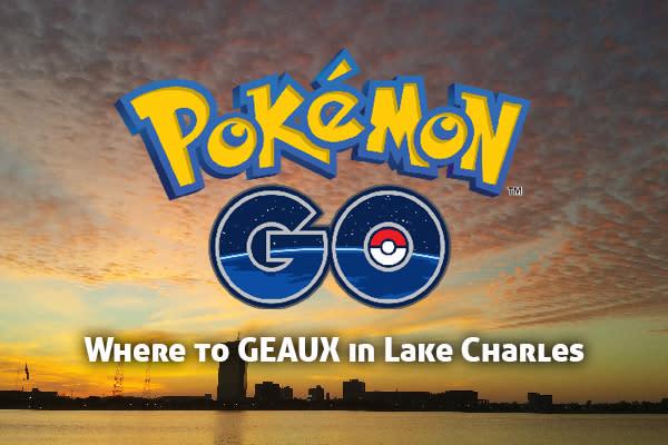 Catch 'em all in Lake Charles - Pokémon Go