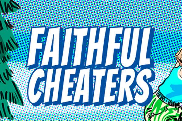 Faithful Cheaters