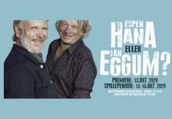 EKSTRAFORESTILLING Kem kom først? Espen Hana eller Jan Eggum?