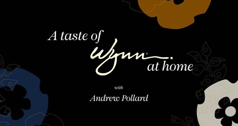A Taste of Wynn at Home - Andrew Pollard