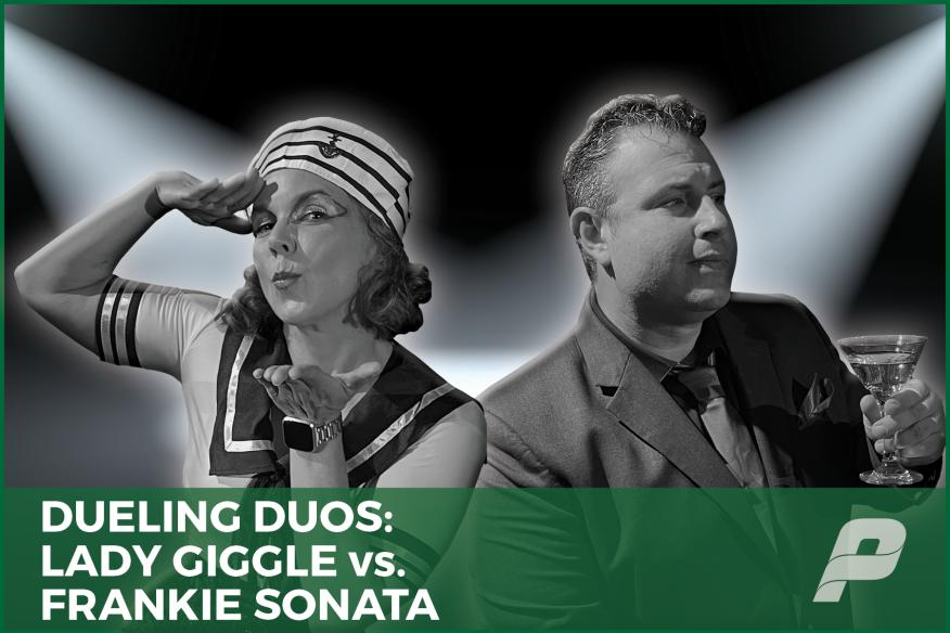 Dueling Duos: Lady Giggle vs. Frankie Sonata