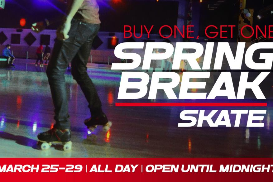 Spring Break Skate 2019 | BOGO Roller Skating!