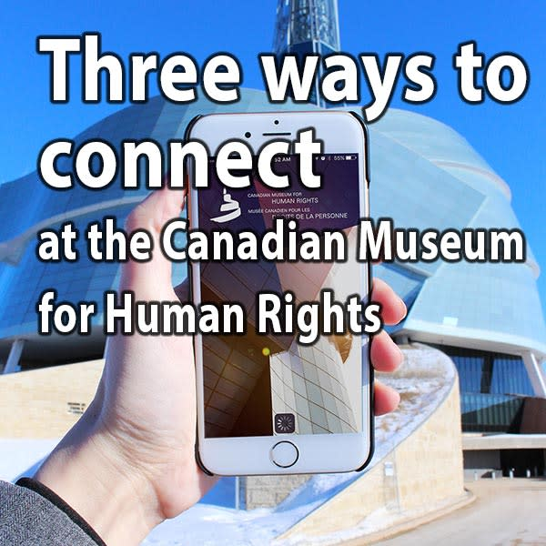 Three ways to connect at the Canadian Museum for Human Rights