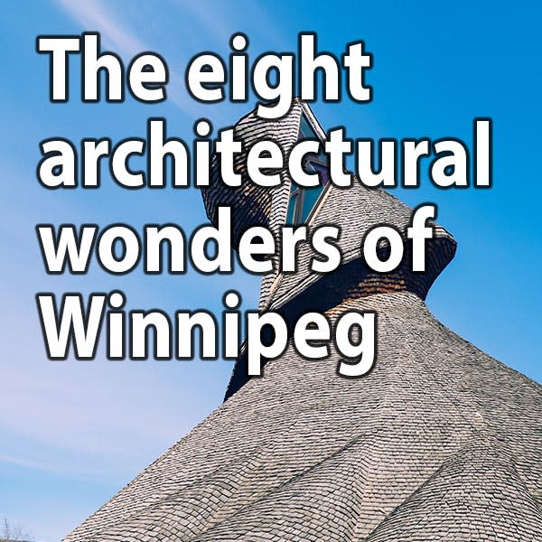 The eight architectural wonders of Winnipeg