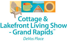 Cottage & Lakefront Living Show - Grand Rapids | Public Show/Trade Show/Expo in Grand Rapids, MI