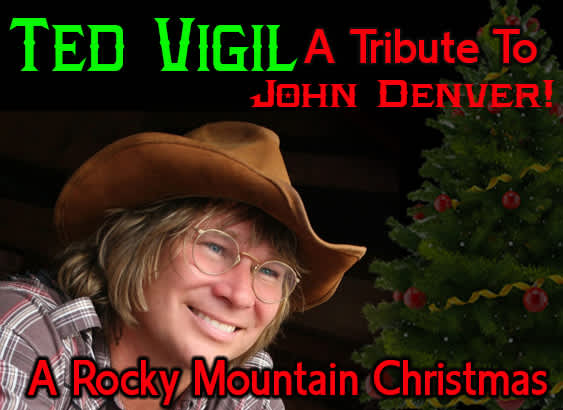 ted vigil a tribute to john denver a rocky mountain christmas