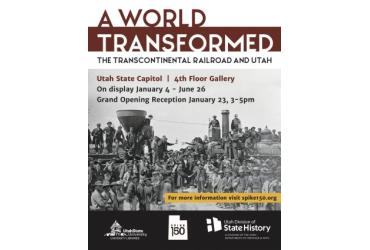 Grand Opening Reception, A World Transformed: the Transcontinental Railroad and Utah