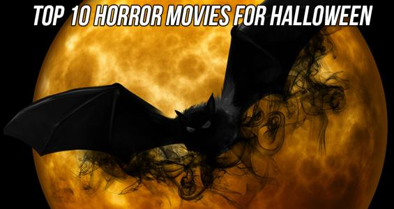 Top 10 Horror Movies For Hallowen