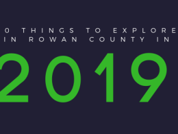 Guide: 10 Things to Explore in Rowan County in 2019
