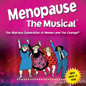Menopause the Musical - Broadway at the Embassy