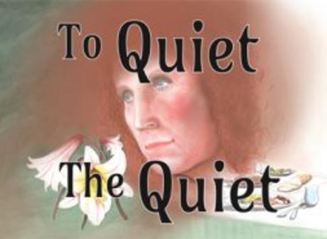 To Quiet the Quiet