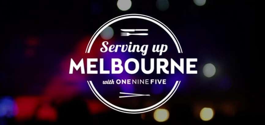 Serving Up Melbourne