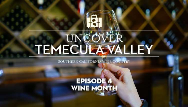 Uncover Temecula Valley - Wine Month