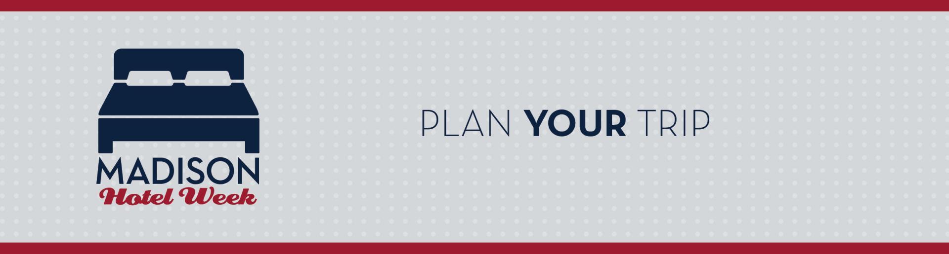 Madison Hotel Week: Plan