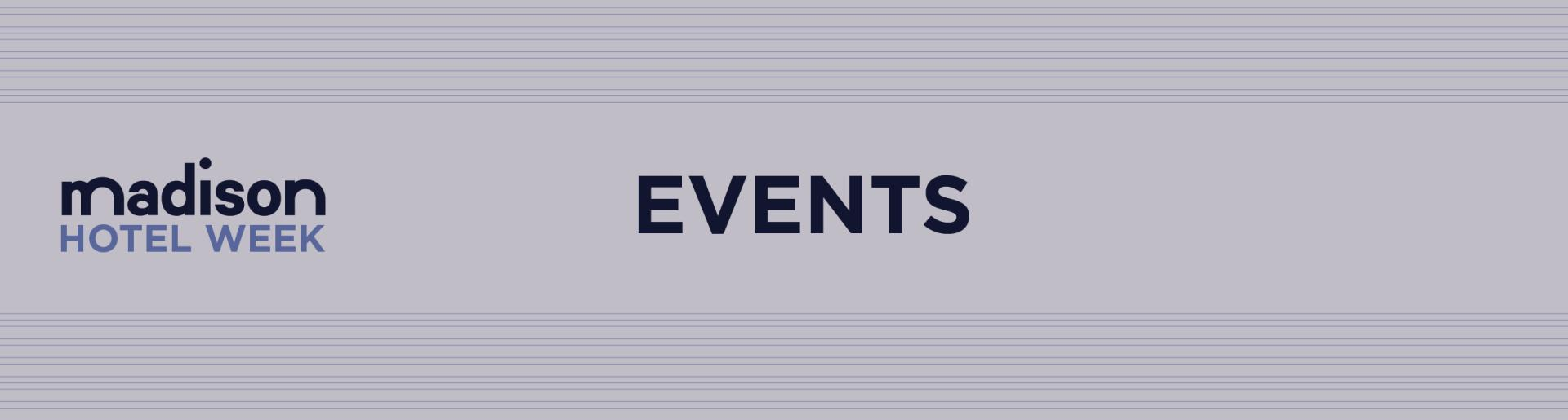 Madison Hotel Week: Events