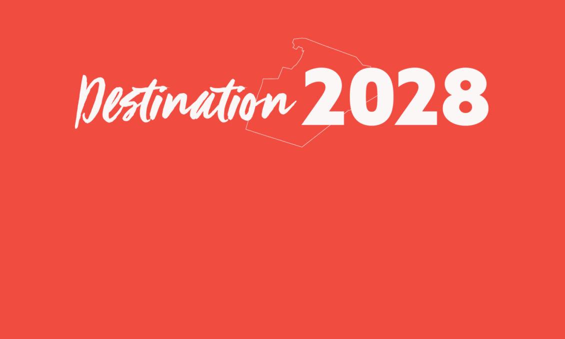 Destination 2028 Overview
