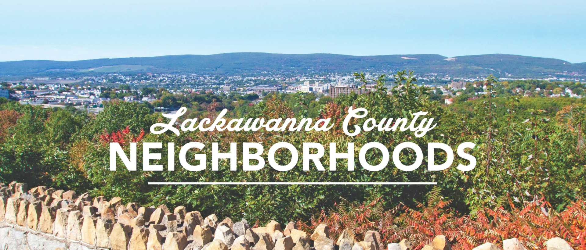 """A view of Scranton, PA, with the title """"Lackawanna County Neighborhoods""""."""