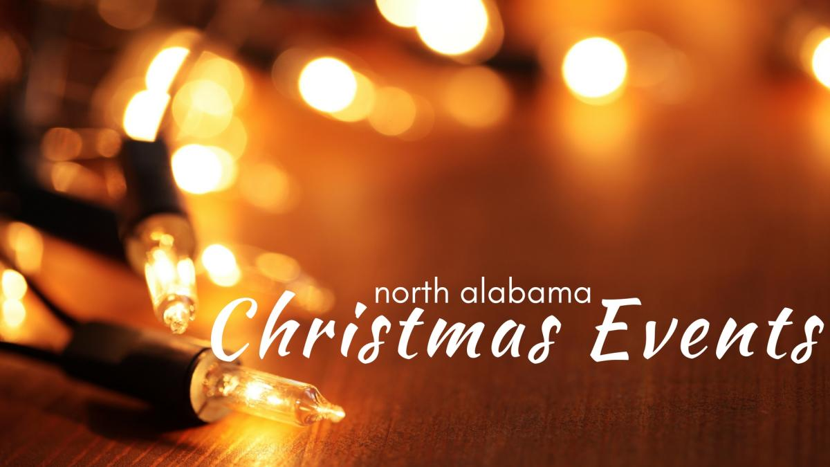 Christmas Events in North Alabama | Visit North Alabama