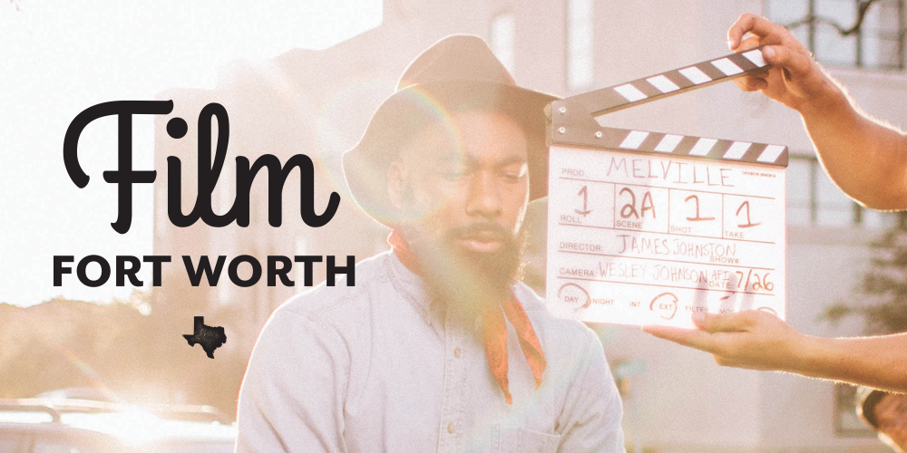 Fort Worth Film History