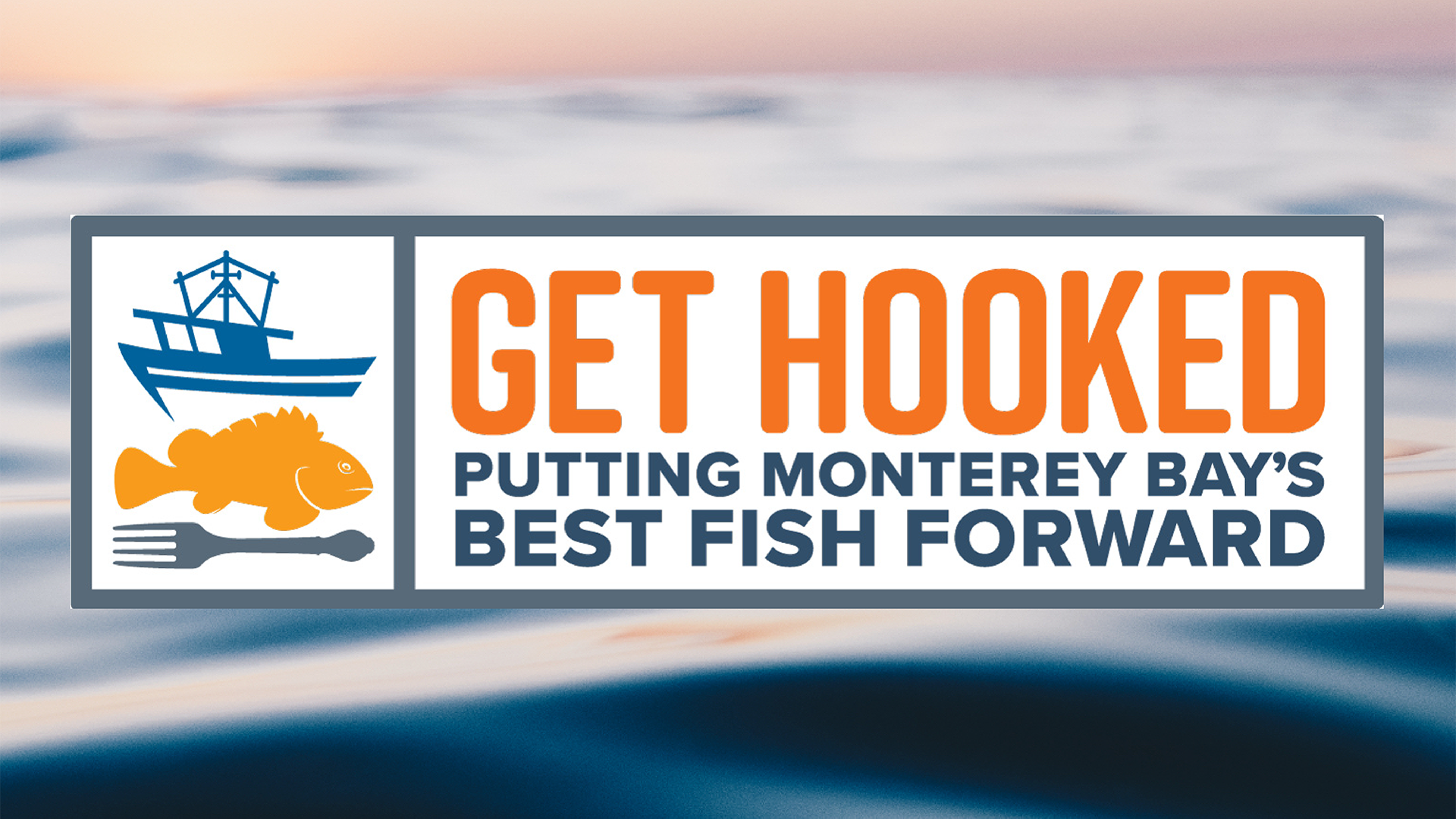 Get Hooked Restaurant Week @ Monterey, CA